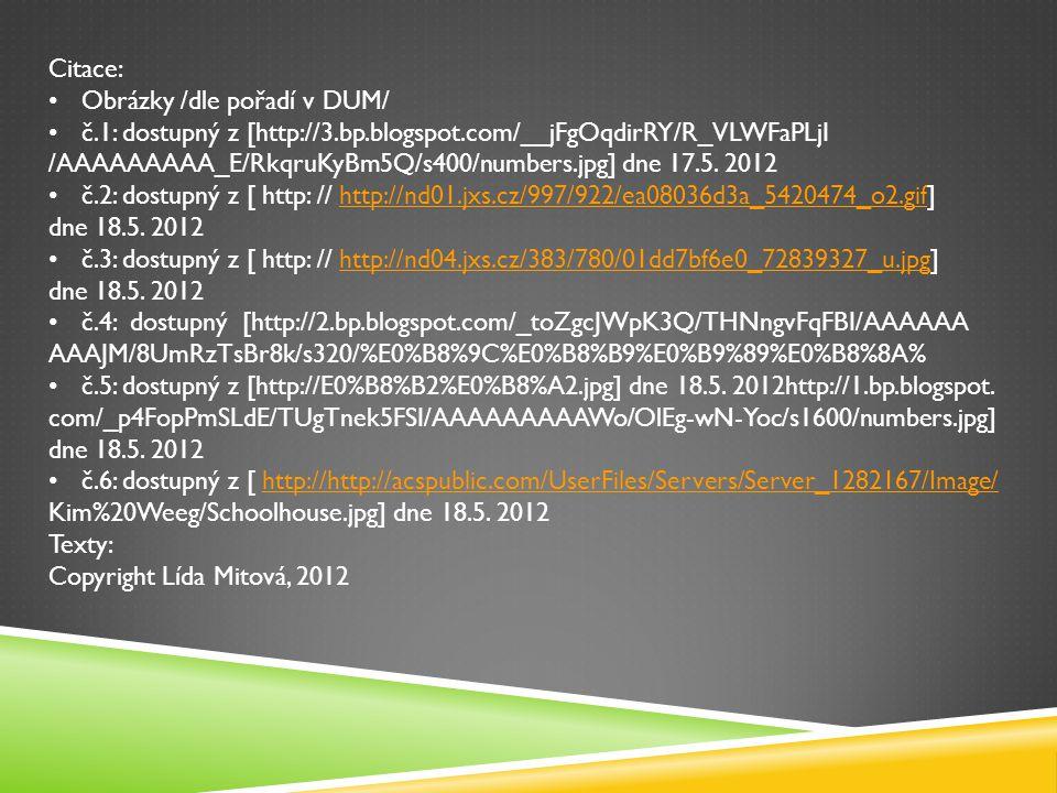 Citace: Obrázky /dle pořadí v DUM/ č.1: dostupný z [http://3.bp.blogspot.com/__jFgOqdirRY/R_VLWFaPLjI.